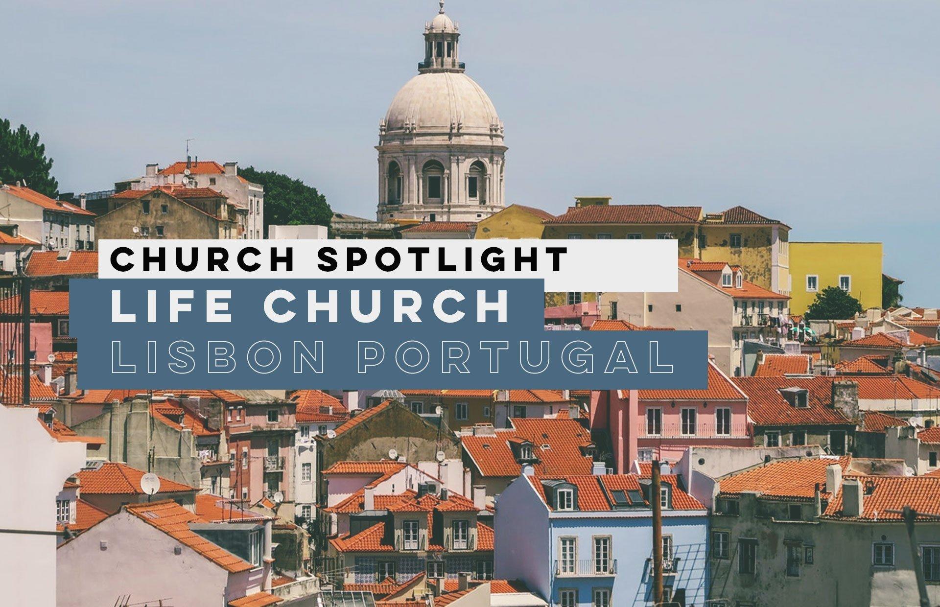LIFE CHURCH, LISBON PORTUGAL