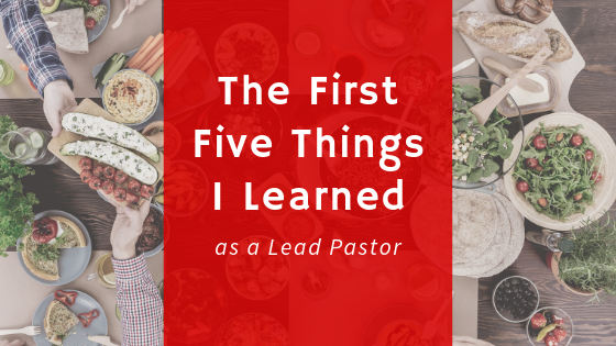 The First Five Things I Learned As A Lead Pastor